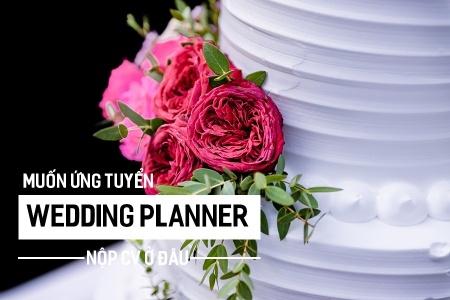Muốn ứng tuyển Wedding Planner nộp CV ở đâu?