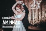 kịch bản âm nhạc dành cho chương trình tiệc cưới