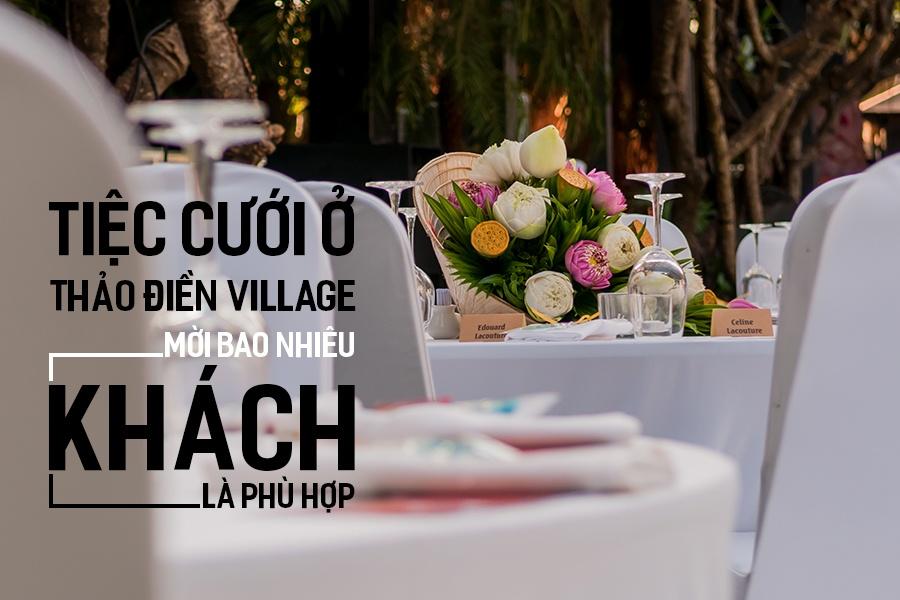 Tiệc cưới ở Thảo Điền Village mời bao nhiêu khách là phù hợp?