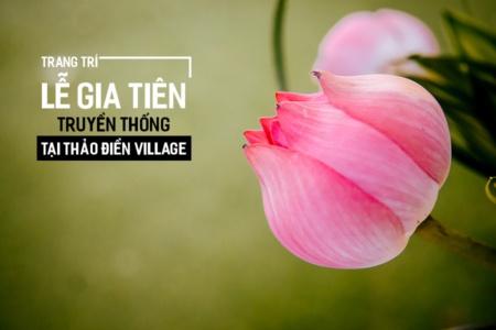 Trang Trí Lễ Gia Tiên truyền thống tại Thảo Điền Village
