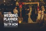 Danh sách các Wedding Planner uy tín tại TP.HCM