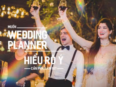 Muốn Wedding Planner hiểu rõ ý cần phải làm gì?