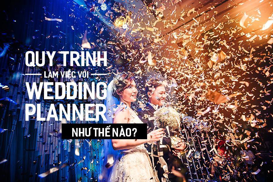 Quy trình làm việc với Wedding Planner như thế nào?
