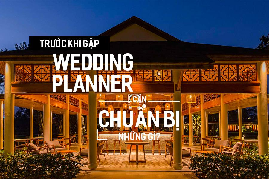 Trước khi gặp Wedding Planner cần chuẩn bị những gì?