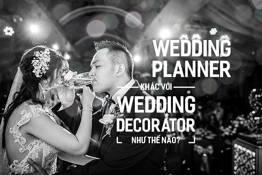 Wedding Planner khác Wedding Decorator như thế nào?