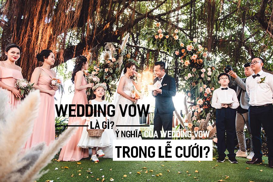 Wedding Vow là gì? Ý nghĩa của Wedding Vow trong Lễ Cưới?