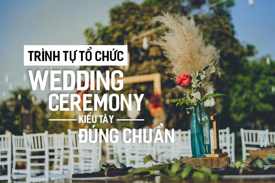 Trình tự tổ chức Wedding Ceremony kiểu Tây đúng chuẩn