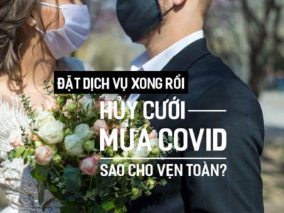 Đặt dịch vụ xong rồi, hủy cưới mùa covid sao cho vẹn toàn?