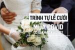 Trình tự Lễ Cưới mùa Covid có gì khác không?